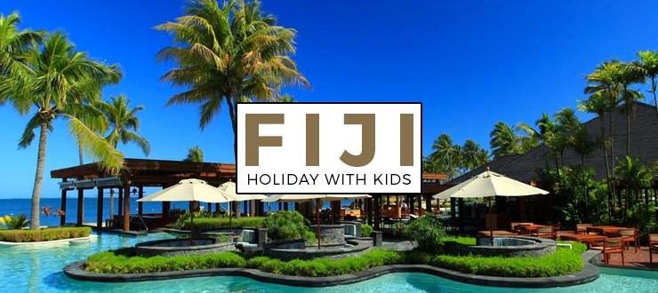 FIJI Holiday with Kids